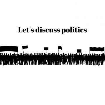 DISCUSSION TOPICS – POLITICS