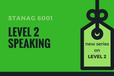 STANAG 6001 LEVEL 2 SPEAKING