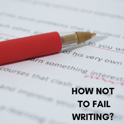 HOW NOT TO FAIL WRITING … AGAIN?