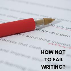 HOW NOT TO FAIL WRITING … AGAIN?