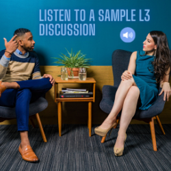 LISTEN TO A SAMPLE L3 DISCUSSION HERE